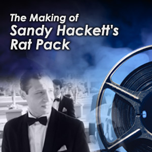 The Making of Sandy's Rat Pack